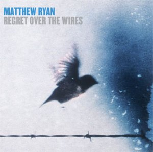 Matthew Ryan - Regret CD Art.jpg (17163 bytes)